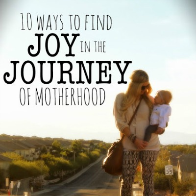 10 ways to find joy in the journey of motherhood   today s