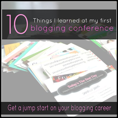 10 Things I Learned At My First Blogging Conference 2