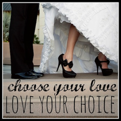 Choose Your Love Love Your Choice  copy