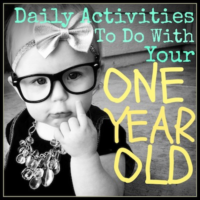 Daily Activities For Your One Year Old