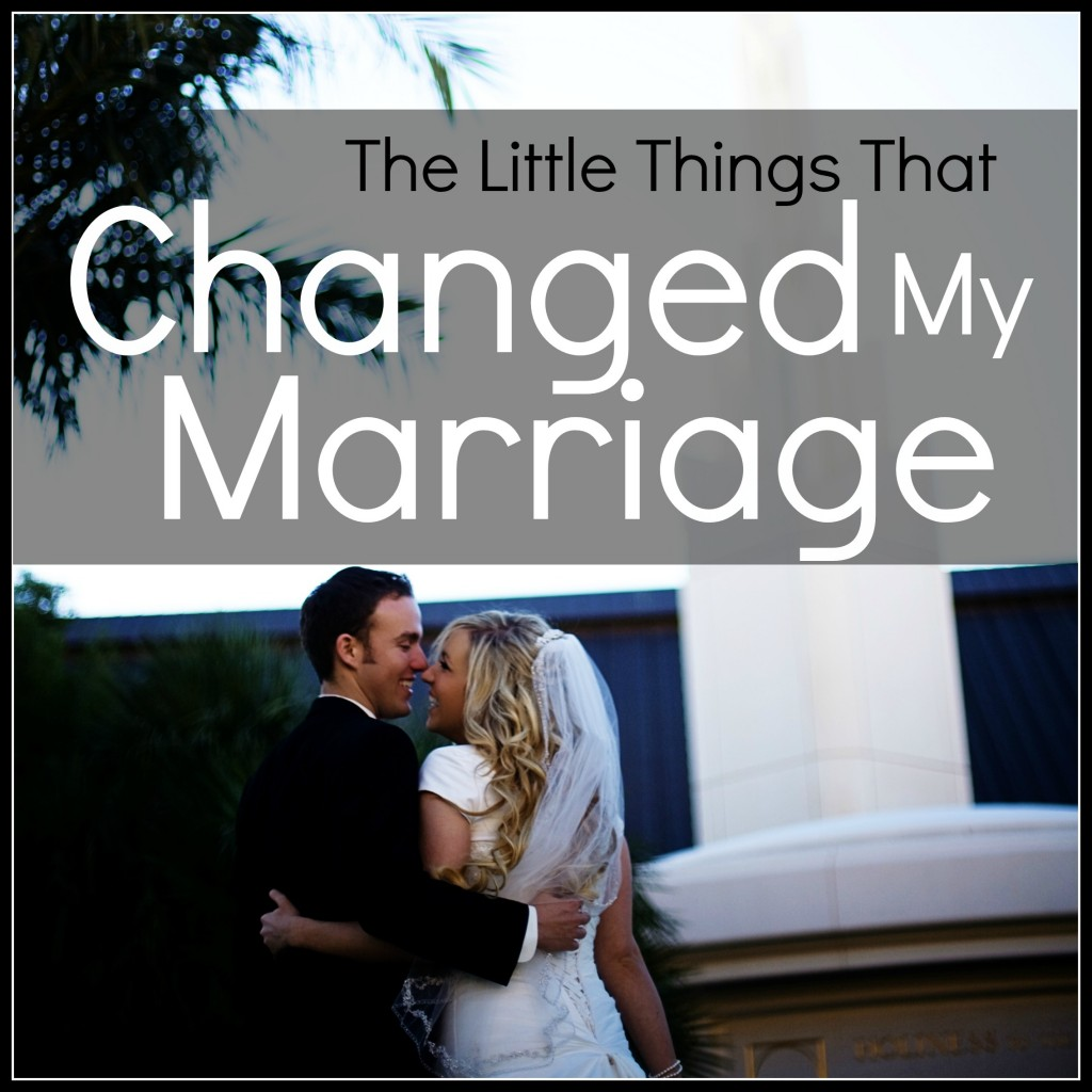 the little things that changed my marriage today s the best day