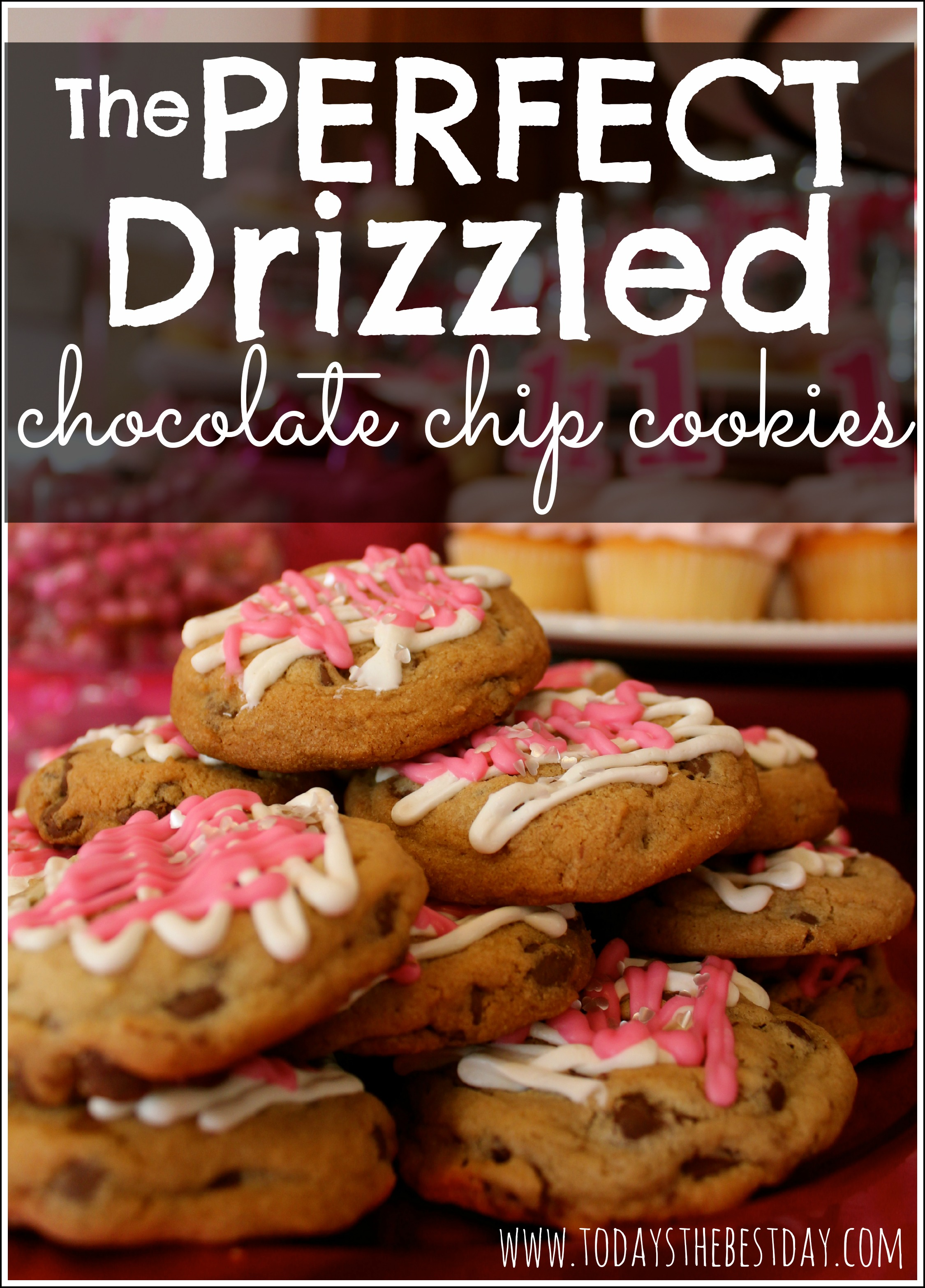 The PERFECT Drizzled Chocolate Chip Cookies - Today's the Best Day