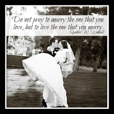 Do not Pray to Marry the one that you but to love the one that you marry