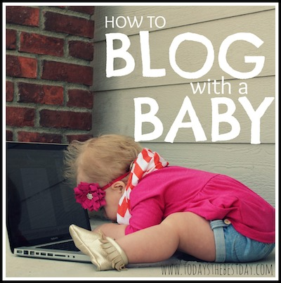 How To Blog With a Baby.