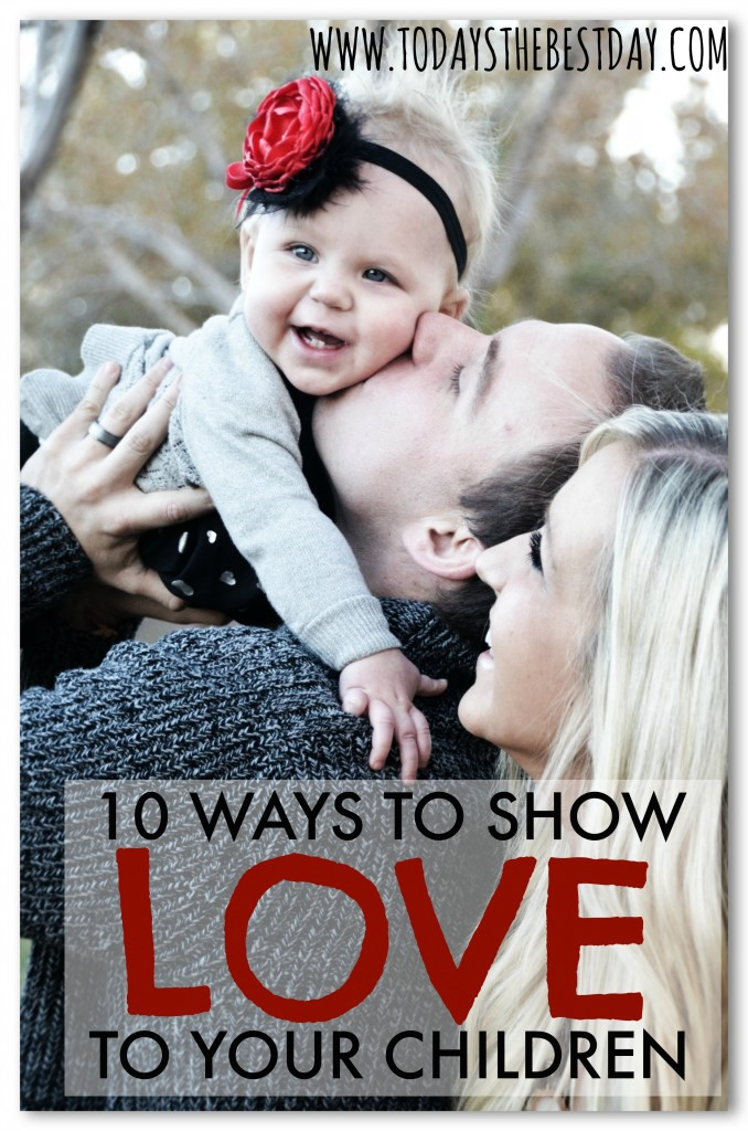 10 Ways To Show LOVE To Your Children