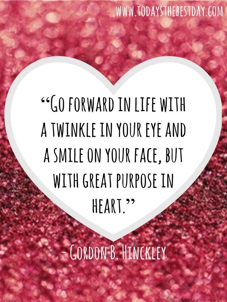 Go Forward In Life With A Twinkle In Your Eye And A Smile On Your