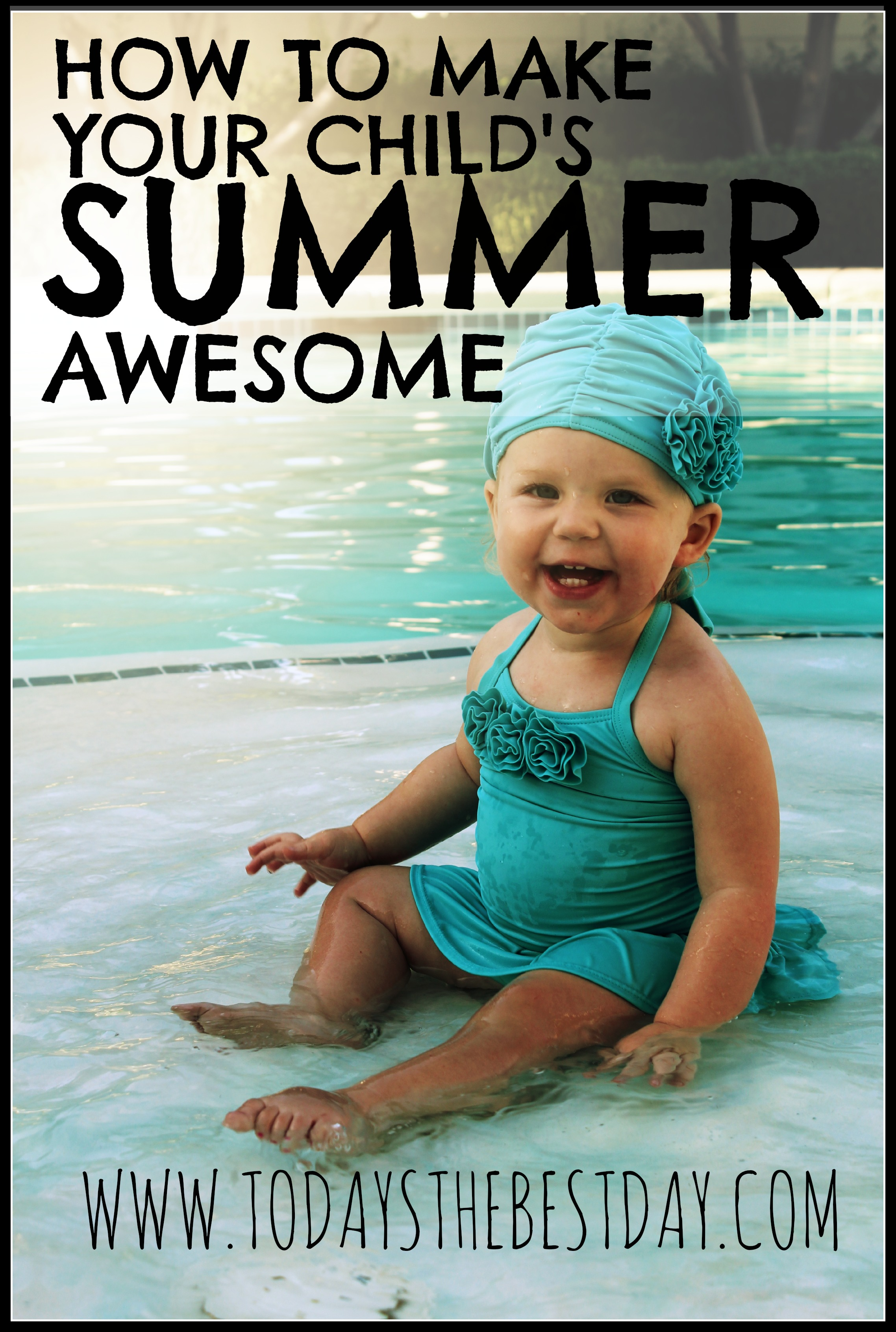 how to make your child 39 s summer awesome today 39 s the best day