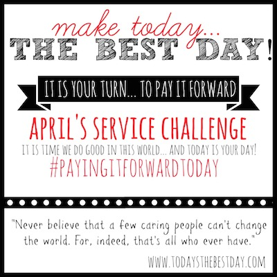 Pay It Forward April Service Challenge copy