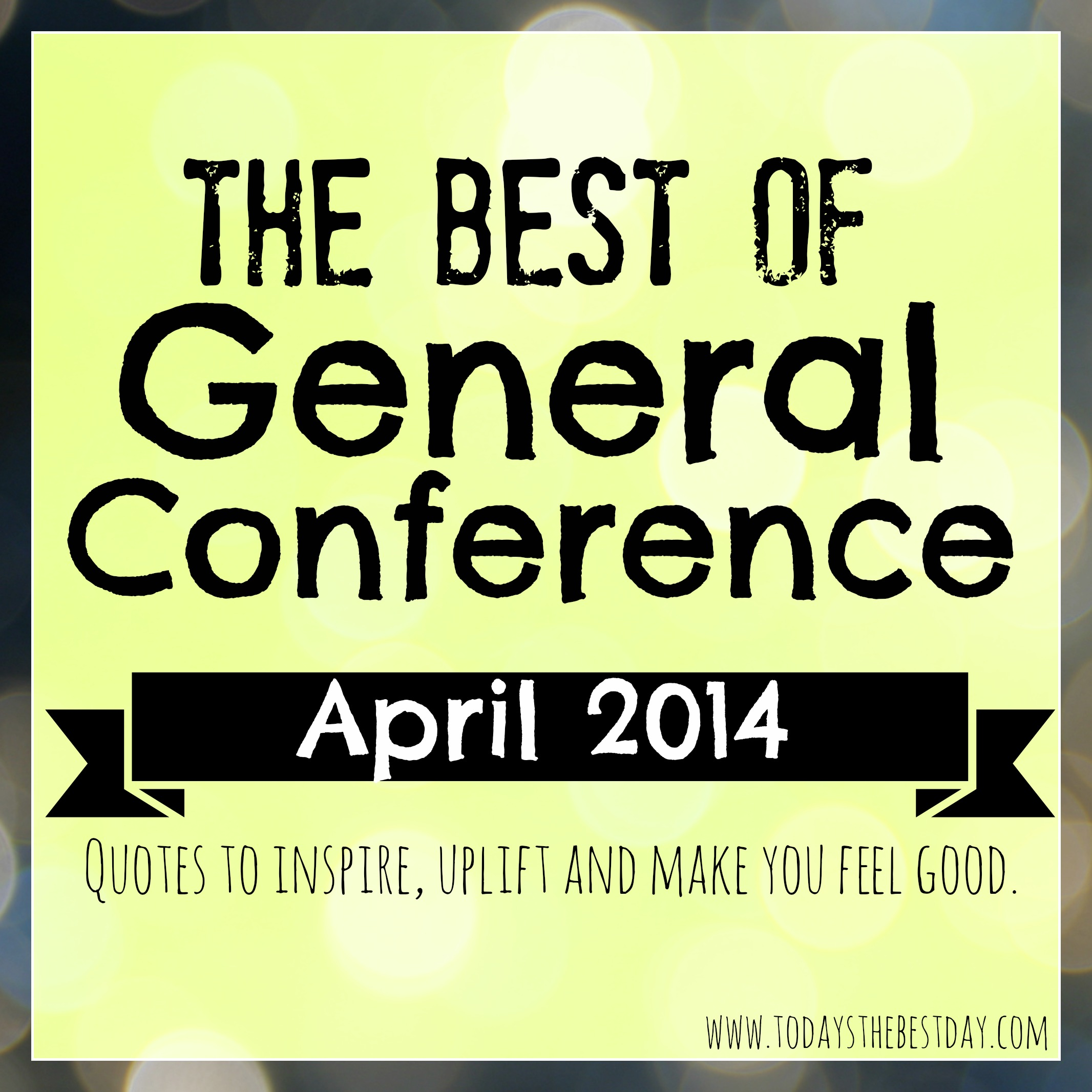 Infertility Quotes Lds General Conference 2014 Quotes  Today's The Best Day