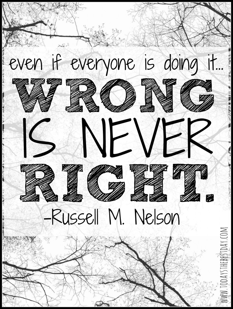 even if everyone is doing it... wrong is never right