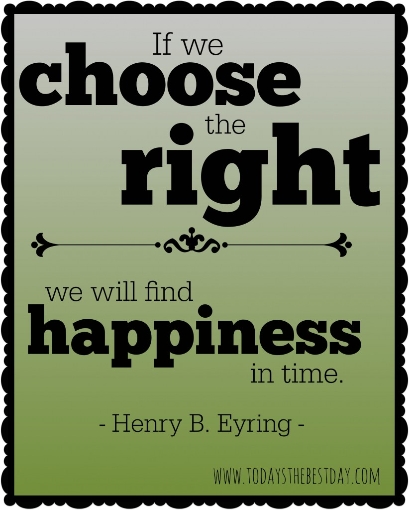 if we choose the right, we will find happiness