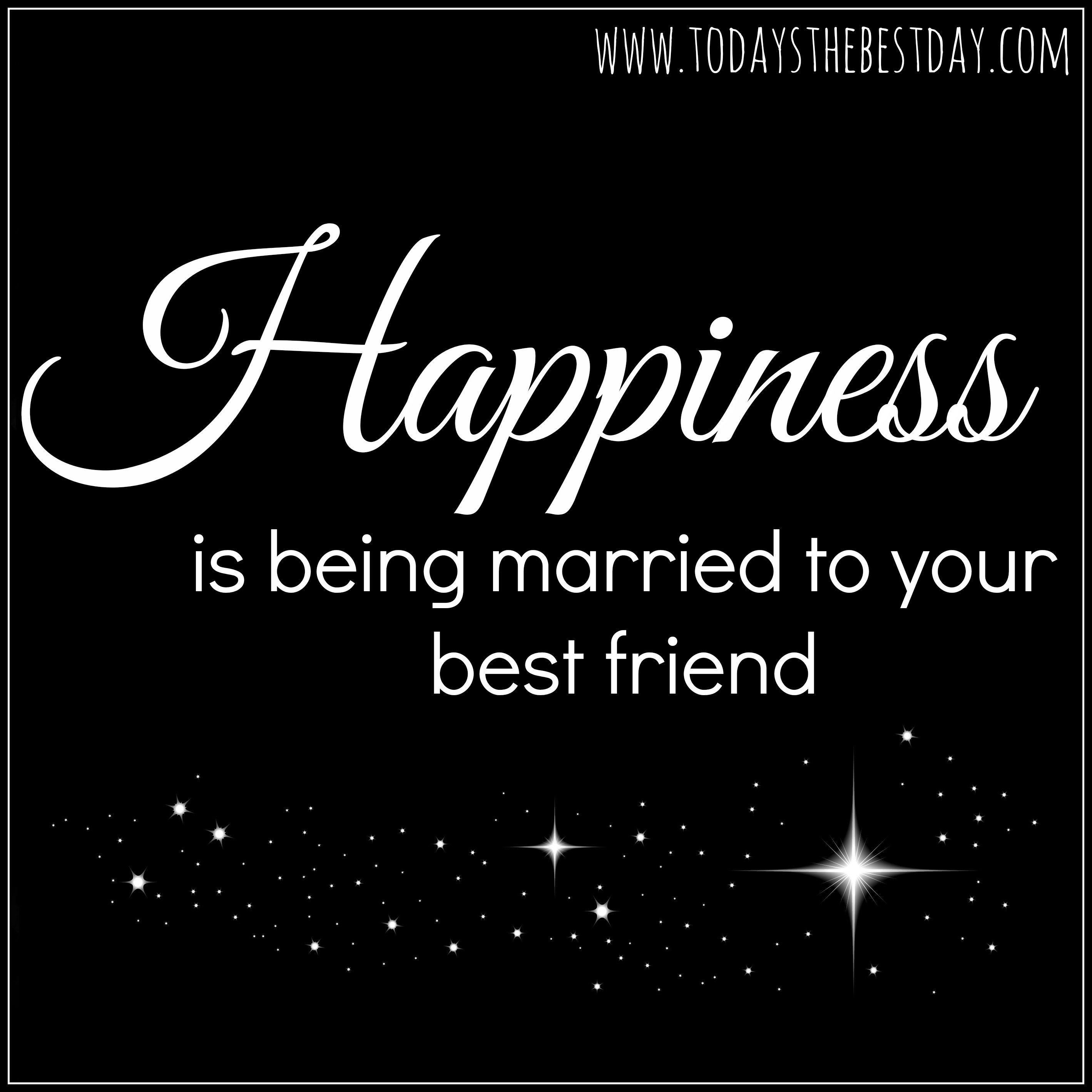 How To Make Your Best Friend Happy Quotes: A Few Things Your Husband Is Waiting To Hear