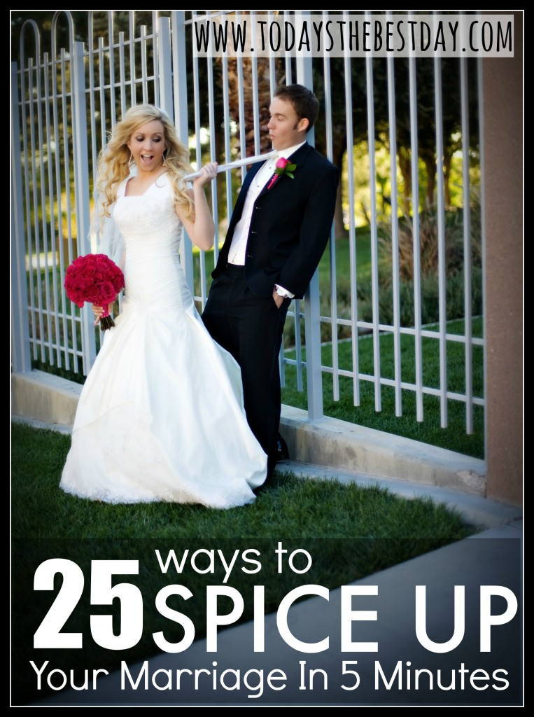25 Ways To Spice Up Your Marriage in 5 Minutes