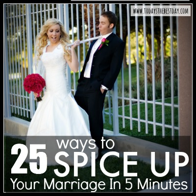 25 ways to spice up your marriage in 5 minutes today 39 s - Spicing up the bedroom for married couples ...