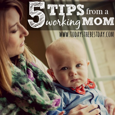 5 tips from a working mom 2