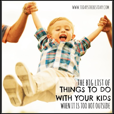 The Big List Of Things To Do With Your Kids