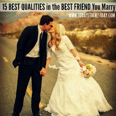 15 BEST QUALITIES IN THE BEST FRIEND YOU MARRY 2