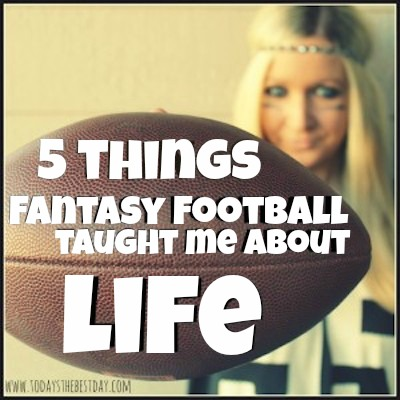 5 Things Fantasy Football Taught Me About Life copy