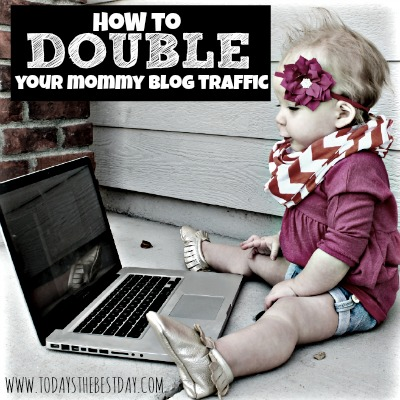 How To Double Your Mommy Blog Traffic 2