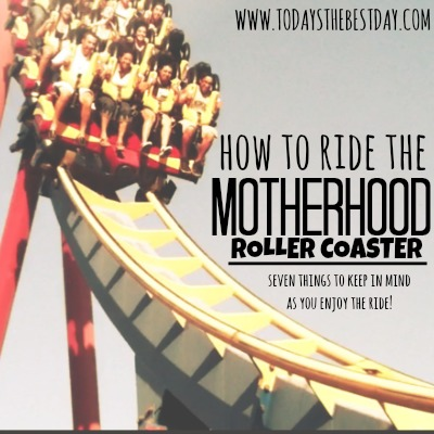 How To Ride The Motherhood Roller Coaster2