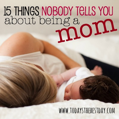 15 Things Nobody Tells You About Being A Mom  2