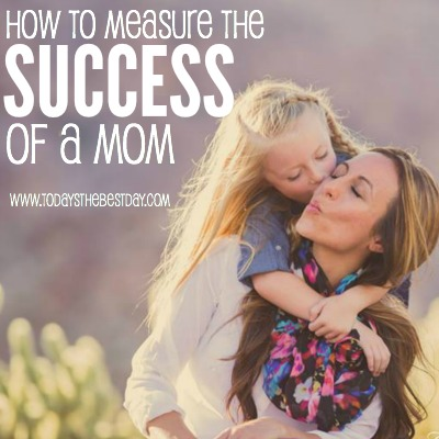 How To Measure The Success OF A Mom 2