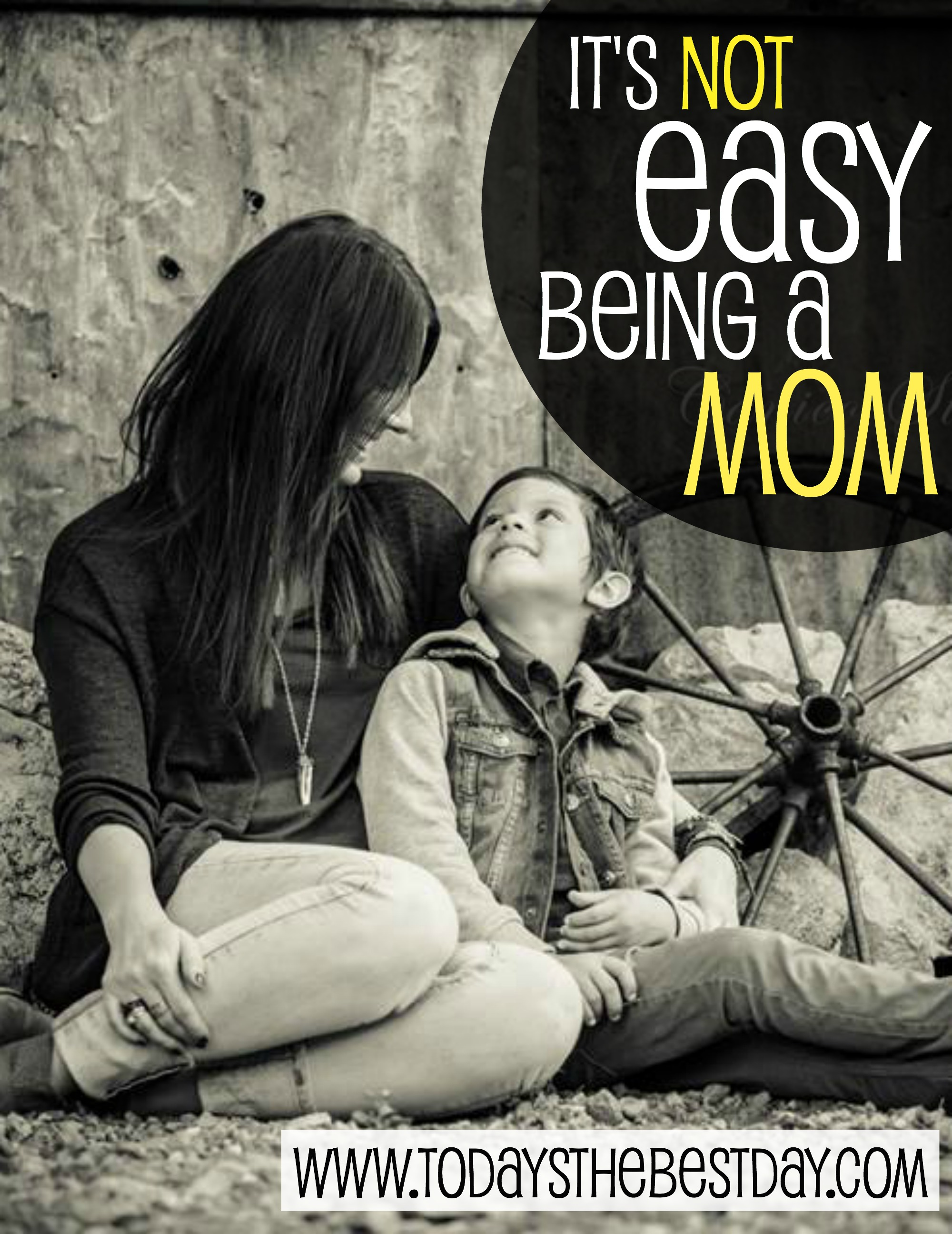it s not easy being a mom a letter to moms today s the best day