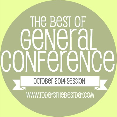 The Best Of General Conference 2014 Quotes