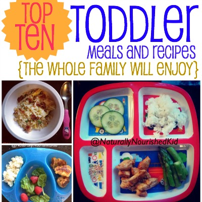 Top 10 Toddler Meals And Recipes The WHOLE Family Will Enjoy 2