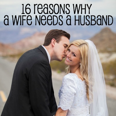 16 Reasons Why A Wife Needs A Husband 2