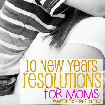 10 New Years Resolutions For Moms 2