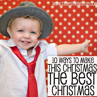 10 ways to make this christmas the BEST christmas 2