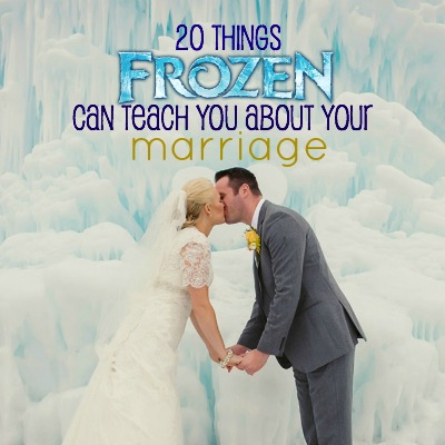 20 Things Frozen Can Teach You About Your Marriage 2