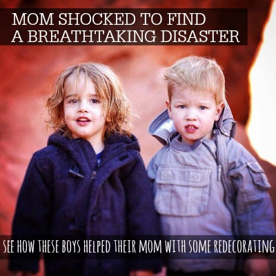 MOM SHOCKED TO FIND A BREATHTAKING DISASTER