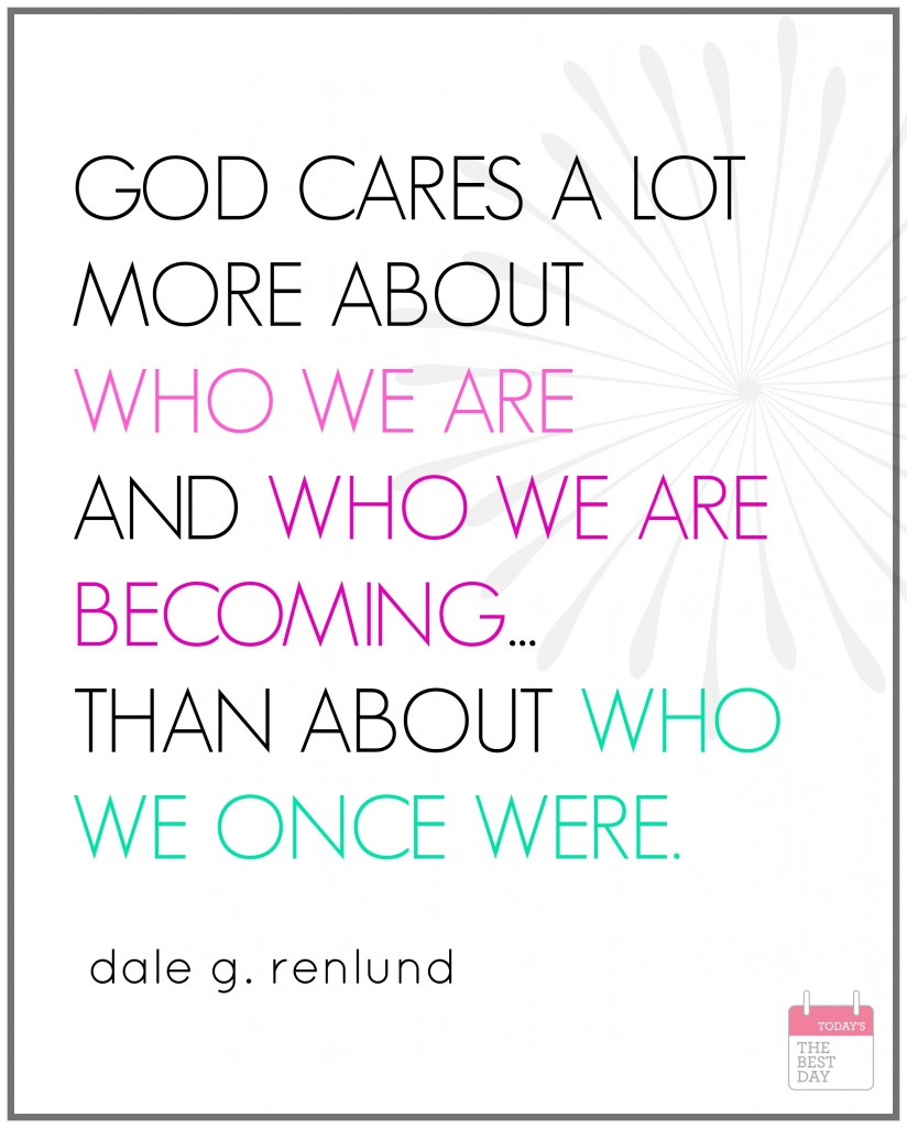 god cares a lot more about who we are