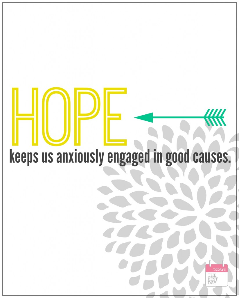 hope keeps us anxiously engaged in good causes