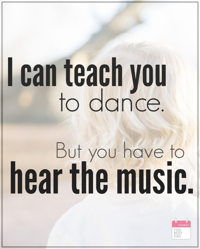 i can teach you to dance