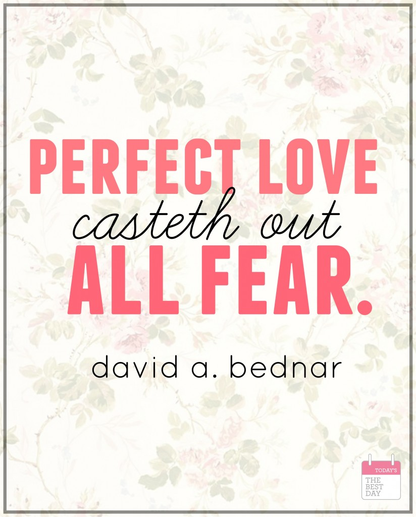 perfect love casteth out all fear