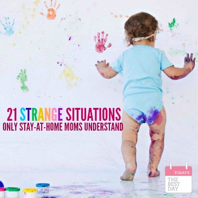 21 Strange Situations only SAHM understand