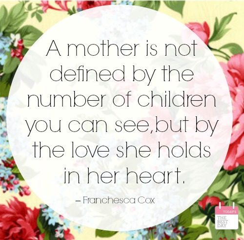 A mother is not defined by the number of children you can see