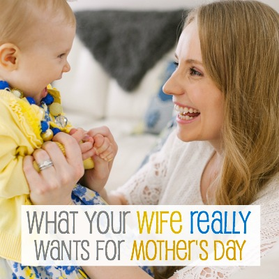 What Your Wife REALLY Wants For Mothers Day 2