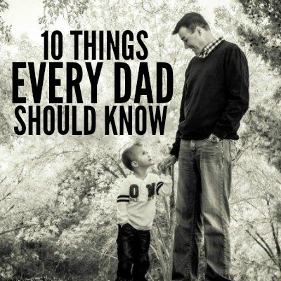 10 THINGS EVERY DAD SHOULD KNOW 2
