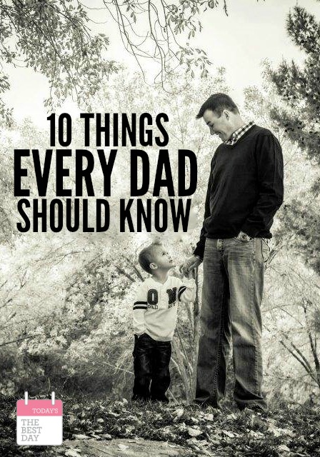 10 THINGS EVERY DAD SHOULD KNOW