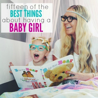15 of the best things about having a baby girl!