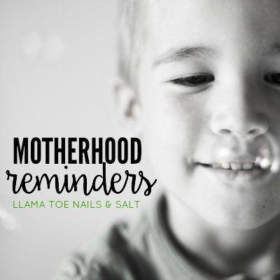 Motherhood Reminders