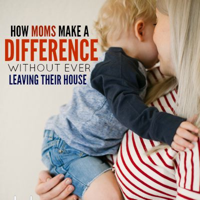 How Moms Make A Difference Without Ever Leaving Their House
