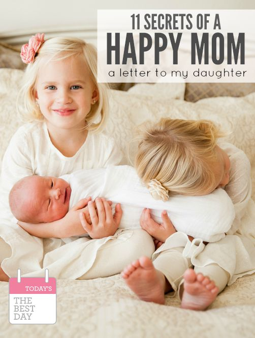 11 Secrets Of A Happy Mom - A Letter To My Daughter - Today's the
