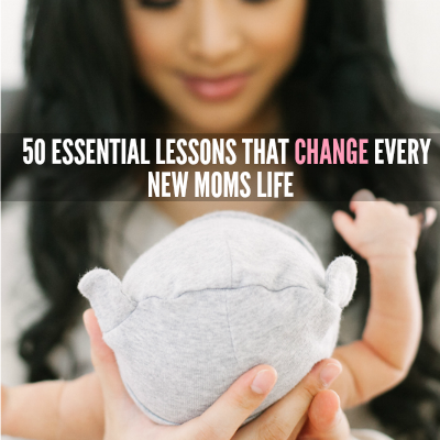 50 Essential Lessons That Change Every New Moms Life 2