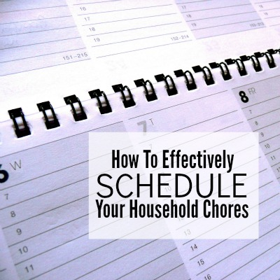 HOW TO EFFECTIVELY SCHEDULE YOUR HOUSEHOLD CHORES