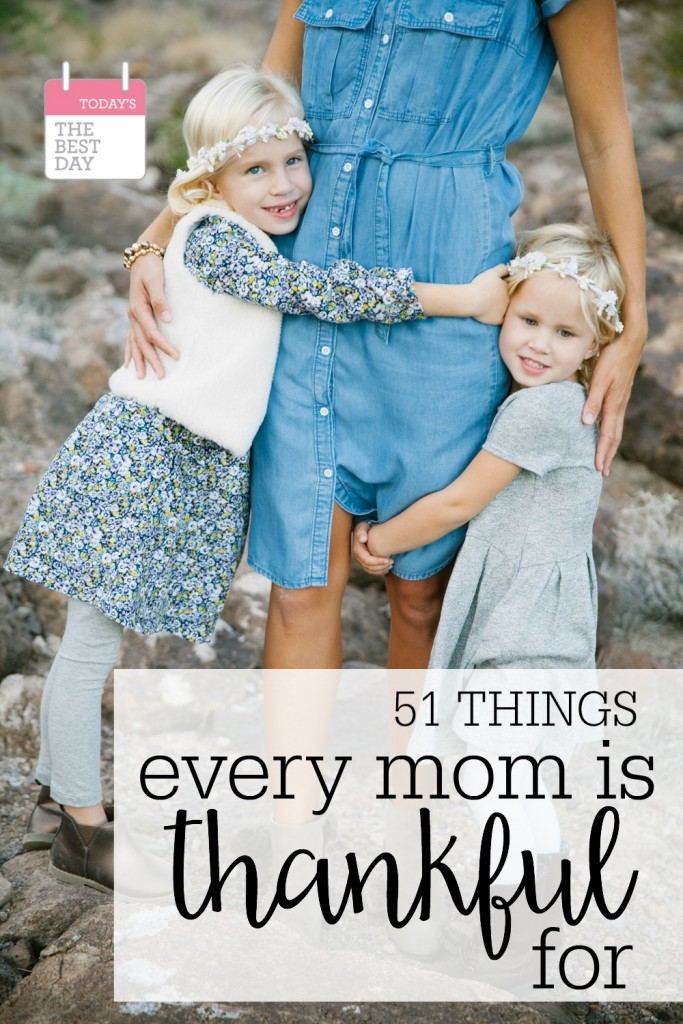 51 Things Every Mom Is Thankful For